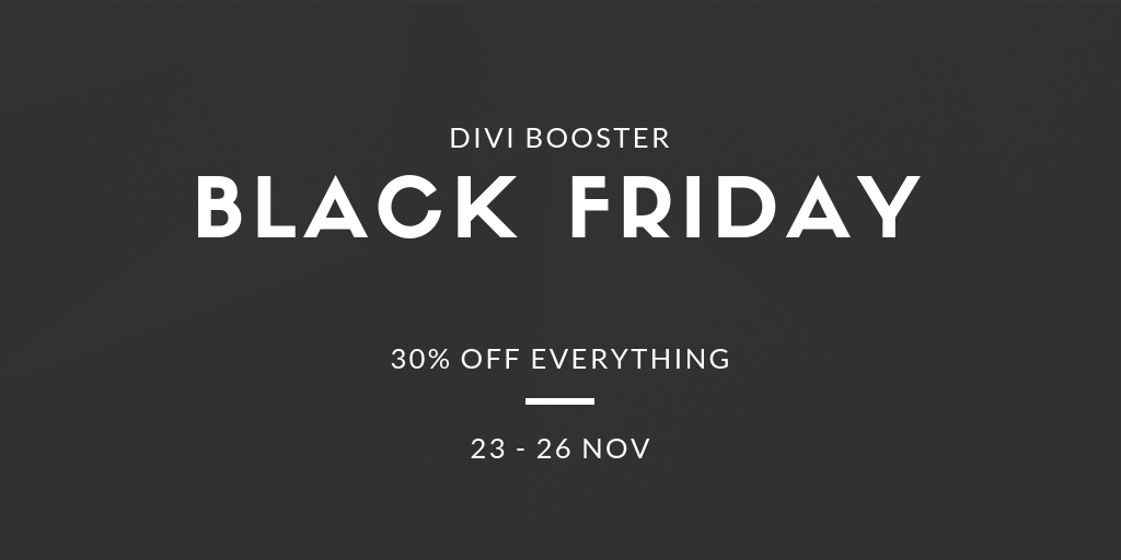 BLACK FRIDAY DIVI BOOSTER